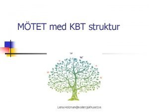 MTET med KBT struktur Lena Holzmansodersjukhuset se FRUTSTTNINGAR