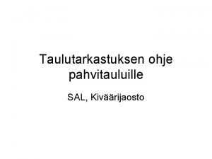 Taulutarkastuksen ohje pahvitauluille SAL Kivrijaosto Yleist taulutarkastuksesta SAL