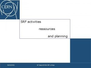 SRF activities ressources and planning 25022021 M Taborelli