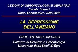 LEZIONI DI GERONTOLOGIA E GERIATRIA Canale Dispari Anno
