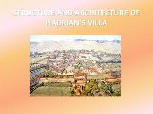 STRUCTURE AND ARCHITECTURE OF HADRIANS VILLA Hadrians villa