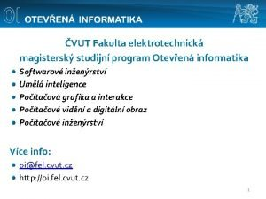 VUT Fakulta elektrotechnick magistersk studijn program Oteven informatika