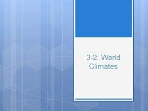 3 2 World Climates I Major Climate Zones