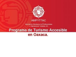 Programa de Turismo Accesible en Oaxaca Turismo Accesible