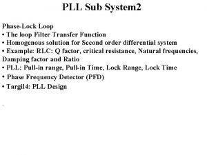 PLL Sub System 2 PhaseLock Loop The loop