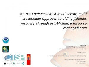 An NGO perspective A multisector multi stakeholder approach