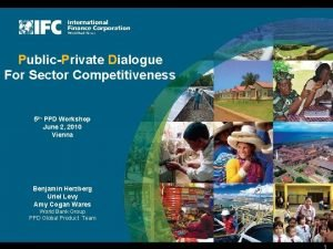PublicPrivate Dialogue For Sector Competitiveness 5 th PPD