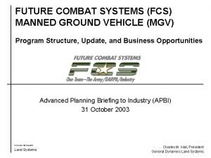 FUTURE COMBAT SYSTEMS FCS MANNED GROUND VEHICLE MGV