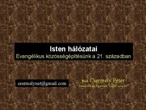 Isten hlzatai Evanglikus kzssgptsnk a 21 szzadban csermelynetgmail