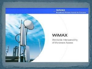 INTRODUCTION BROADBAND ACCESS WIFI ACCESS DIALUP ACCESS REQUIREMENTS