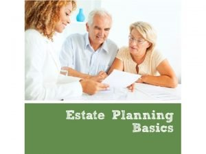 Estate Planning Topics What is estate planning Who