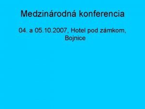 Medzinrodn konferencia 04 a 05 10 2007 Hotel