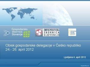 Obisk gospodarske delegacije v eko republiko 24 26