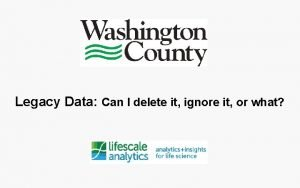 Legacy Data Can I delete it ignore it