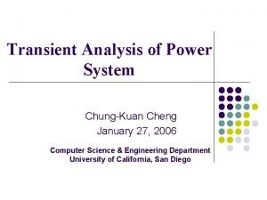 Transient Analysis of Power System ChungKuan Cheng January