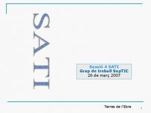 Sessi 4 SATI Grup de treball Sup TIC