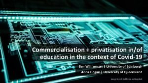 Commercialisation privatisation inof education in the context of