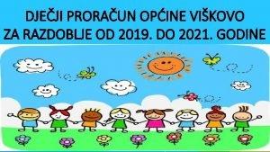 DJEJI PRORAUN OPINE VIKOVO ZA RAZDOBLJE OD 2019
