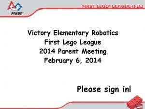 Victory Elementary Robotics First Lego League 2014 Parent