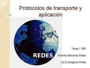 Protocolos de transporte y aplicacin Tema 1 SRI