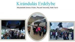 Kirnduls Erdlybe Ksztettk Veress Vivien Peczek Veronika Kele