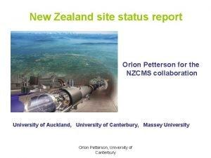 New Zealand site status report Orlon Petterson for