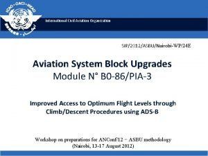 International Civil Aviation Organization SIP2012ASBUNairobiWP24 E Aviation System
