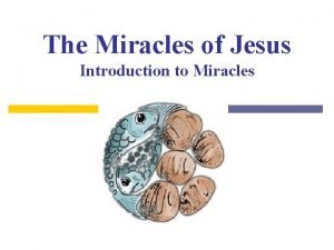 The Miracles of Jesus Introduction to Miracles Definition