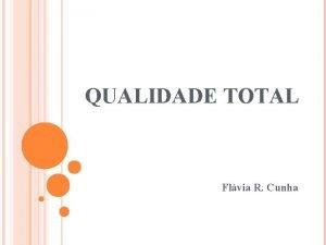 QUALIDADE TOTAL Flvia R Cunha DIAGRAMA CAUSAEFEITO DIAGRAMA