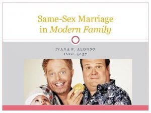 SameSex Marriage in Modern Family IVANA P ALONSO