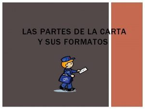 LAS PARTES DE LA CARTA Y SUS FORMATOS