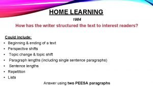 HOME LEARNING 1984 How has the writer structured