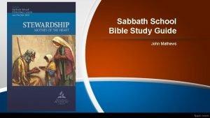 Sabbath School Bible Study Guide John Mathews Lesson