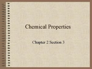 Chemical Properties Chapter 2 Section 3 Chemical Properties