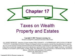 Chapter 17 Taxes on Wealth Property and Estates