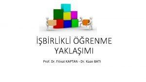 BRLKL RENME YAKLAIMI Prof Dr Fitnat KAPTAN Dr