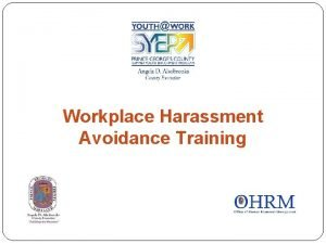 Workplace Harassment Avoidance Training Overview 1 Sexual Harassment