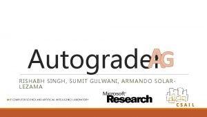 AG Autograder RISHABH SINGH SUMIT GULWANI ARMANDO SOLARLEZAMA