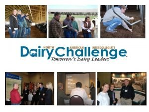 Dairy Challenge Started in 2002 Cooperation of Dairy