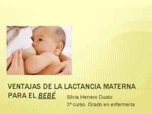 VENTAJAS DE LA LACTANCIA MATERNA PARA EL BEB
