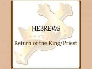 HEBREWS Return of the KingPriest HEBREWS angels sacrifice