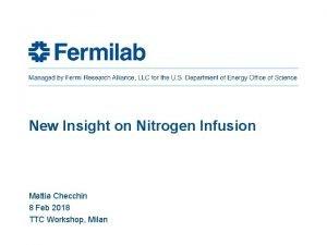 New Insight on Nitrogen Infusion Mattia Checchin 8