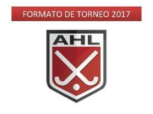 FORMATO DE TORNEO 2017 FECHAS Fecha inscripcin de