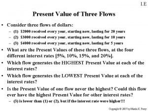 I E Present Value of Three Flows Consider