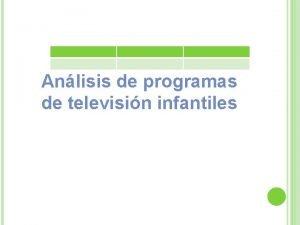 Anlisis de programas de televisin infantiles Programas infantiles