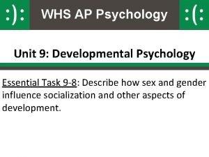 WHS AP Psychology Unit 9 Developmental Psychology Essential