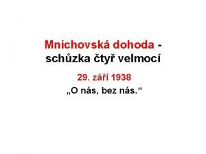 Mnichovsk dohoda schzka ty velmoc 29 z 1938
