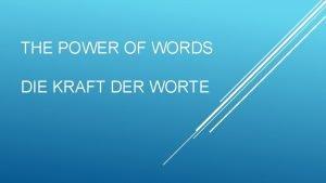 THE POWER OF WORDS DIE KRAFT DER WORTE