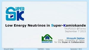 Low Energy Neutrinost in SuperKamiokande TAUP 2015 Torino