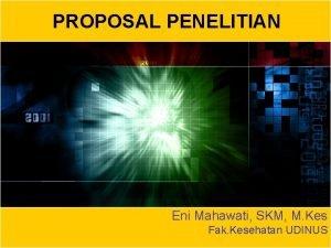 PROPOSAL PENELITIAN Eni Mahawati SKM M Kes Fak